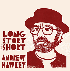 front cover of Long Story Short by Andrew Hawkey